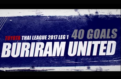 40 GOALS BURIRAM UNITED TOYOTA THAI LEAGUE 2017 LEG 1