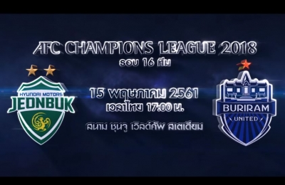 Trailer ACL 2018 Jeonbuk Hyundai Motors FC VS Buriram United